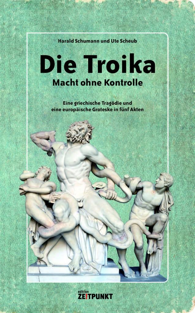 Die Troika – Macht ohne Kontrolle